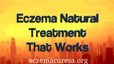 Eczema Natural Treatment That Works