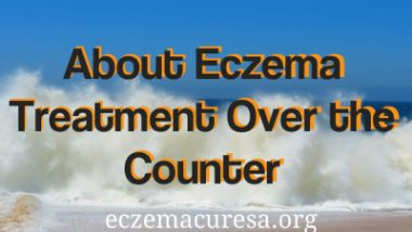 About Eczema Treatment Over the Counter