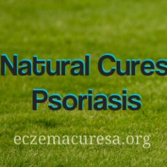 All Natural Cures for Psoriasis