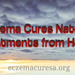 Eczema Cures Natural Treatments from Home