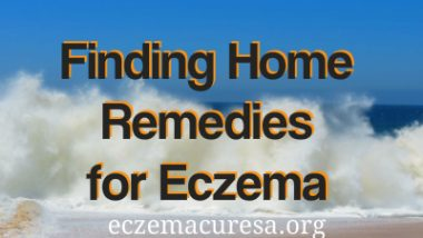 Finding Home Remedies for Eczema